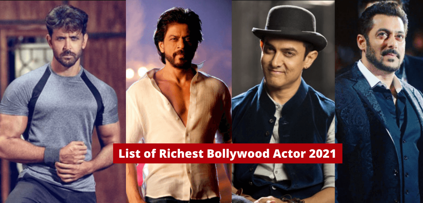 India's Richest Bollywood Actors 2021